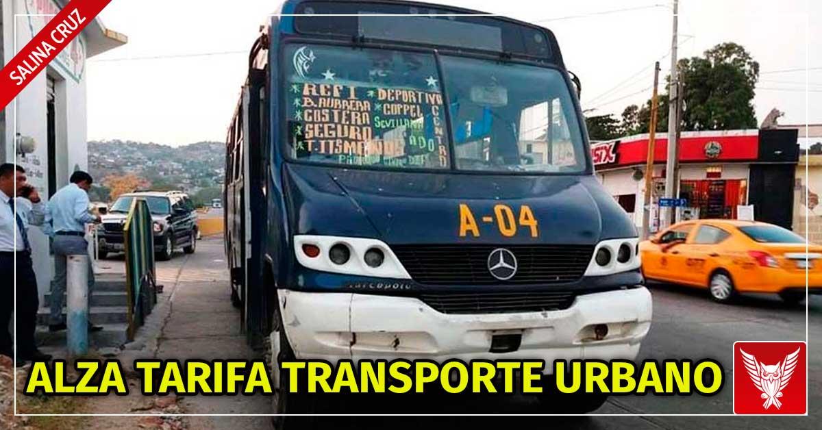 A la alza tarifa del transporte urbano en Salina cruz - Cortamortaja, Agencia de Noticias